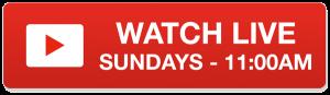 Watch Live - Sundays at 11:00AM